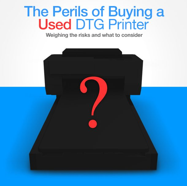 The Perils of Buying a Used DTG Printer