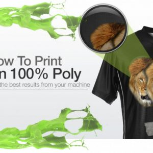 Tips For Printing On 100% Poly