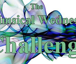 Whimsical Wednesday: We Want YOU To Challenge Us!
